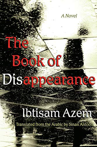cover image of The Book of Disappearance by Ibtisam Azem translated by Sinan Antoon
