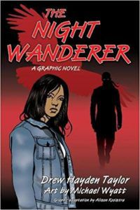 cover image of The Night Wanderer by Drew Hayden Taylor and illustrated by Mike Wyatt