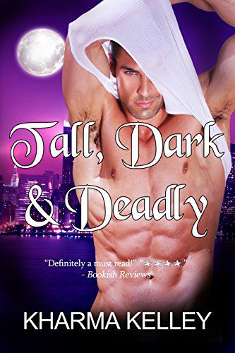 cover image of Tall, Dark, and Deadly by Kharma Kelley
