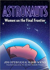 cover image of Astronauts: Women on the Final Frontier by Jim Ottaviani, illustrated by Maris Wicks