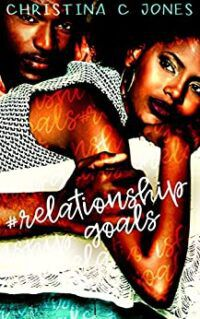 Relationship Goals by Christina C. Jones