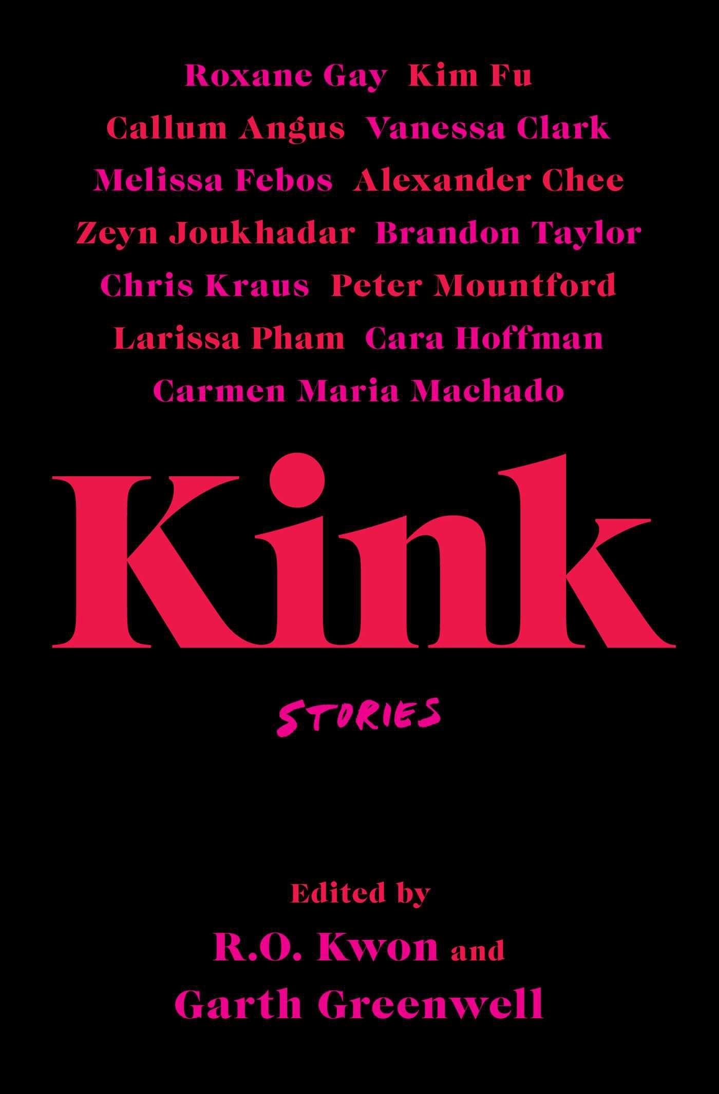 Kink by R.O. Kwon and Garth Greenwell