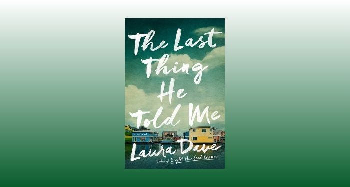 cover image of The Last Thing He Told Me by Laura Dave against a white and dark green gradient backdrop