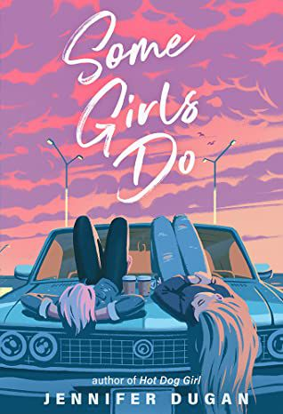 book cover of Some Girls Do by Jennifer Dugan