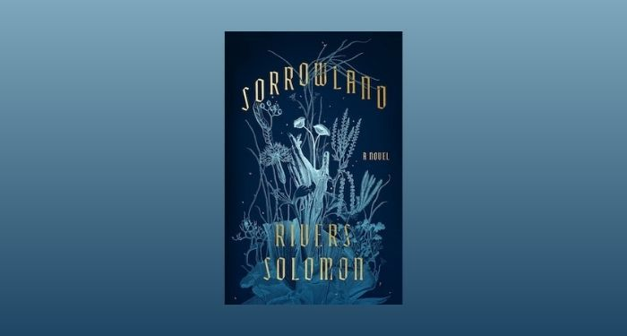 cover image of Sorrowland by Rivers Solomon against a light blue and drey blue gradient backdrop
