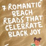 7 Romantic Beach Reads That Celebrate Black Joy