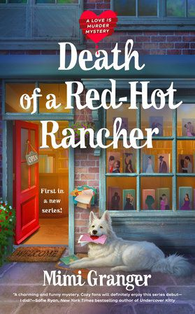 Death of a Red-Hot Rancher (Love is Murder #1) by Mimi Granger