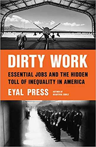 Dirty Work: Essential Jobs and the Hidden Toll of Inequality in America