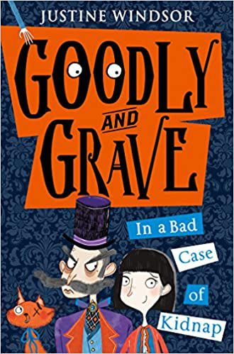 Goodly and Graves: In a Bad Case of Kidnap by Justine Windsor and Becka Moor