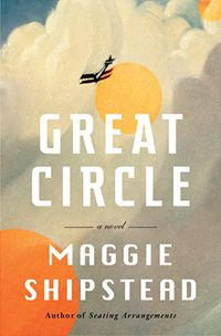 Cover for Great Circle by Maggie Shipstead