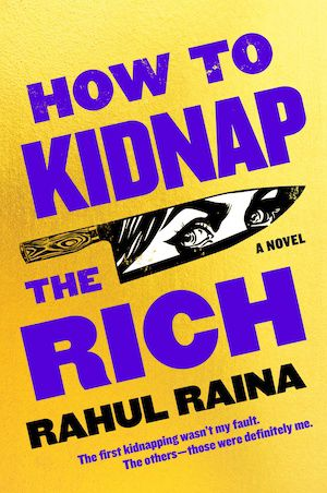 cover image of How to Kidnap the Rich by Rahul Raina