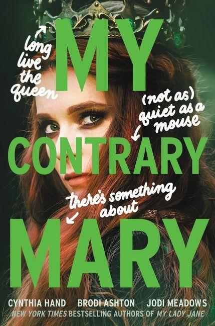 cover image of My Contrary Mary by Cynthia Hand, Brodi Ashton, Jodi Meadows