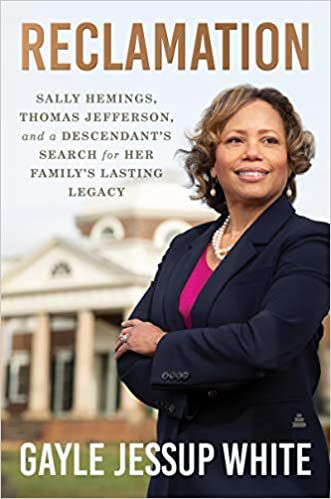 Reclamation- Sally Hemings, Thomas Jefferson, and a Descendant's Search for Her Family's Lasting Legacy