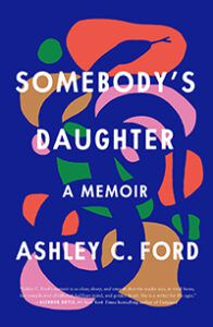 Cover for Somebody's Daughter Ashley C Ford