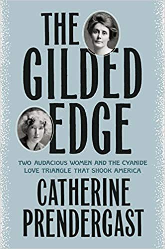 The Gilded Edge- Two Audacious Women and the Cyanide Love Triangle That Shook America