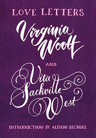 Virginia Woolf and Vita Sackville-West love letters edited by Alison Bechel