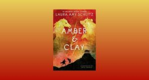 cover image of Amber and Clay by Laura Amy Schlitz
