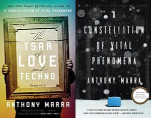 collage of cover images of two Anthony Marra books: Anthony Marra's books. First book is The Tsar of Love and Techno. Second books is A Constellation of Vital Phenomena