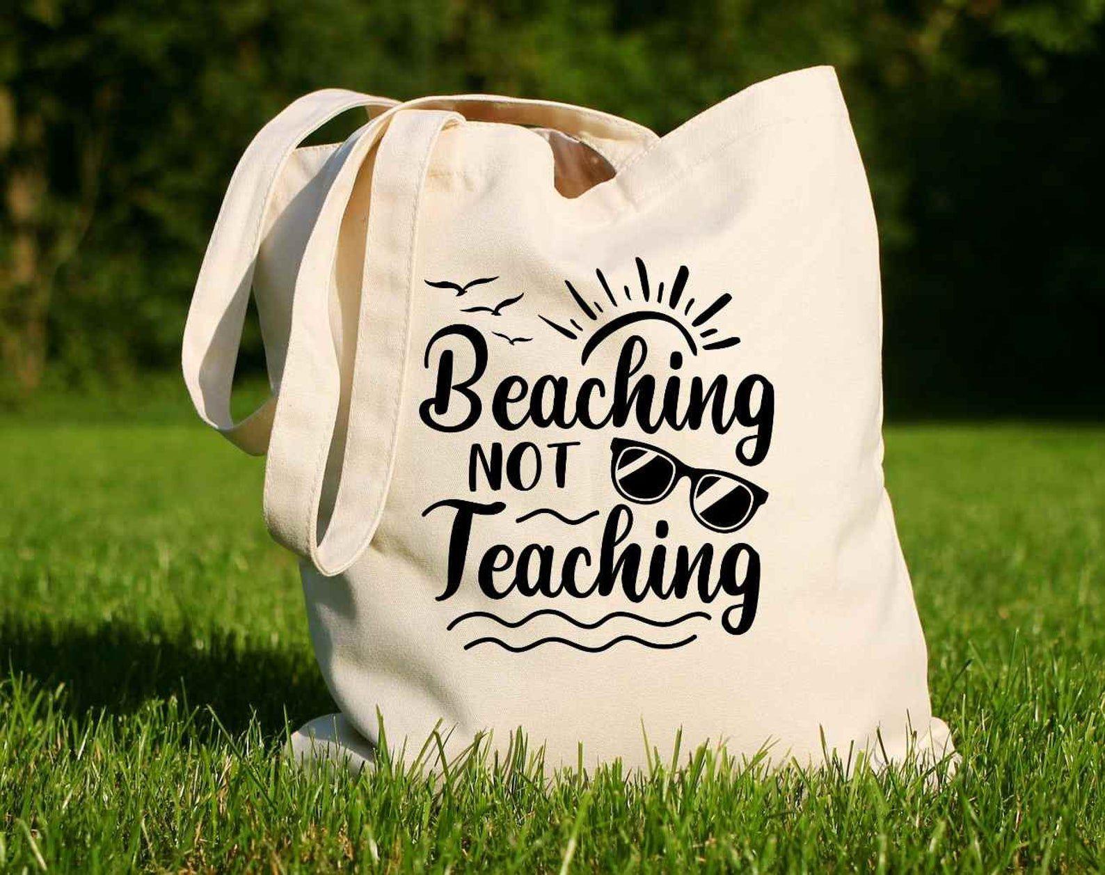 """Beaching Not Teaching"" tote bag"