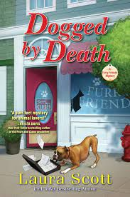 Dogged by Death (Furry Friends #1) by Laura Scott