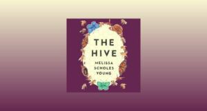 audiobook cover image of The Hive by Melissa Scholes Young