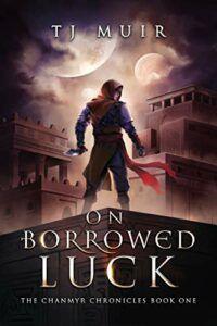 On Borrowed Luck