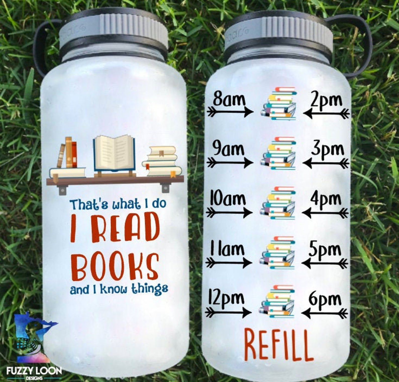 """Water bottle with text """"What do I do: I read books and I know things"""""""