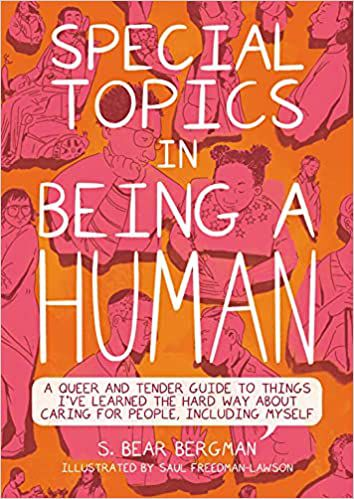Special Topics in Being A Human by S. Bear Bergman and Saul Freedman-Lawson