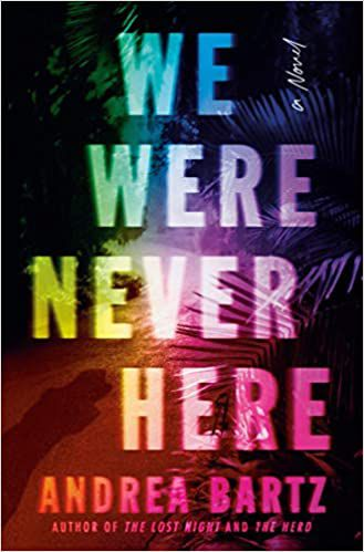 cover image of We Were Never Here by Andrea Bartz