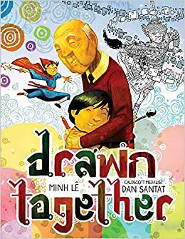 Drawn Together by Minh Lê and Dan Santat cover