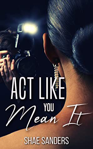 cover of Act Like You Mean It by Shae Sanders
