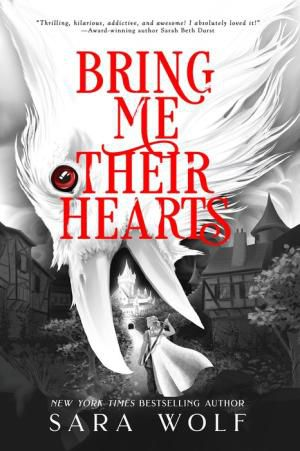 Bring_Me_Their_Hearts_by_Sara_Wolf_Cover