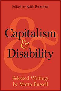 A graphic featuring the cover of Capitalism and Disability: Selected Writings by Marta Russell