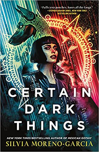 Cover of Certain Dark Things by Silvia Moreno-Garcia
