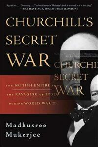 """Book cover for Churchill's Secret War. The cover is black with a red banner showing the subtitle: The British Empire and the Ravaging of India during World War II"""". To the right is a black and qhite portrait of Churchill."""