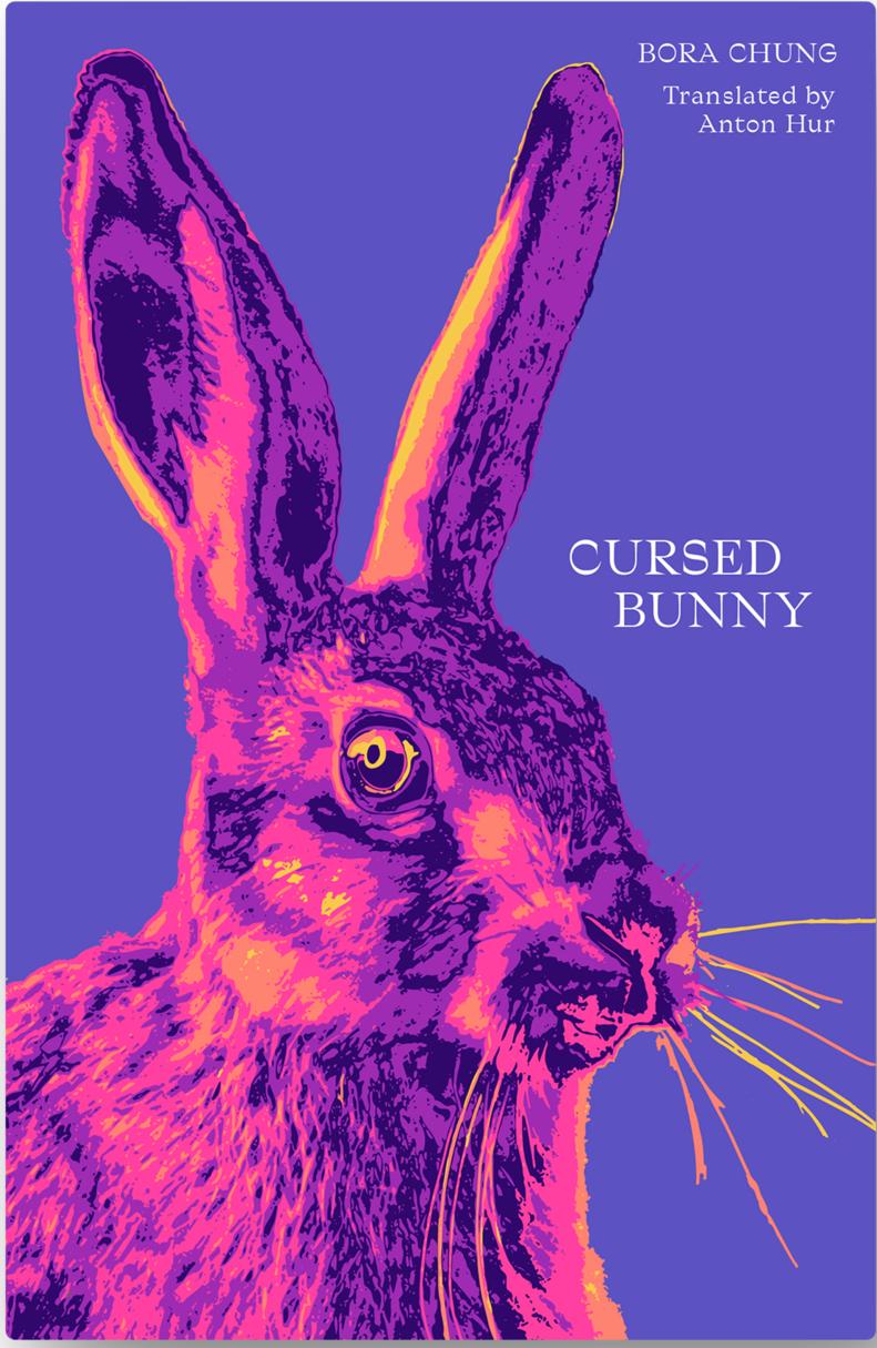 Cursed Bunny by Bora Chung, translated by Anton Hur