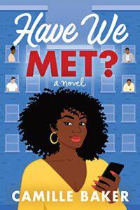 Have We Met?: A Novel