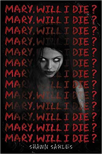 Cover of Mary will I Die by Shawn Sarles