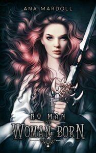 No Man of Woman Born (Rewoven Tales)