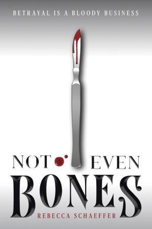 Not_Even_Bones_by_Rebecca_Schaeffer_Cover