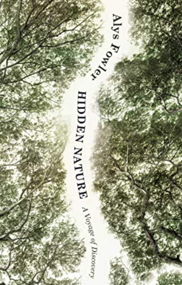 book cover of Hidden Nature: A Voyage of Discovery