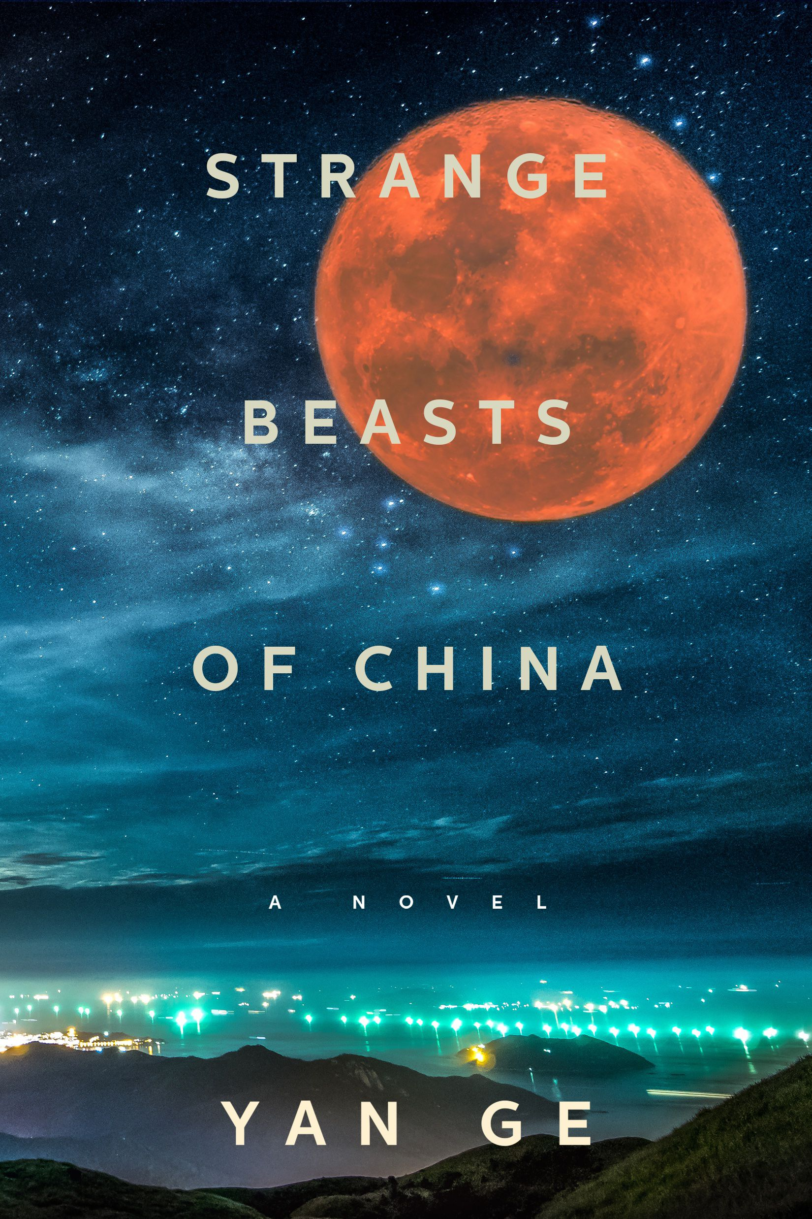 Strange Beasts of China by Yan Ge, translated by Jeremy Tiang