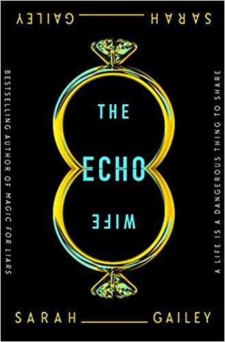 cover image of The Echo Wife by Sarah Gailey