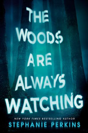 Cover of The Woods are Always Watching by Stephanie Perkins