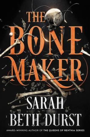 The_Bone_Maker_by_Sarah_Beth_Durst_Cover