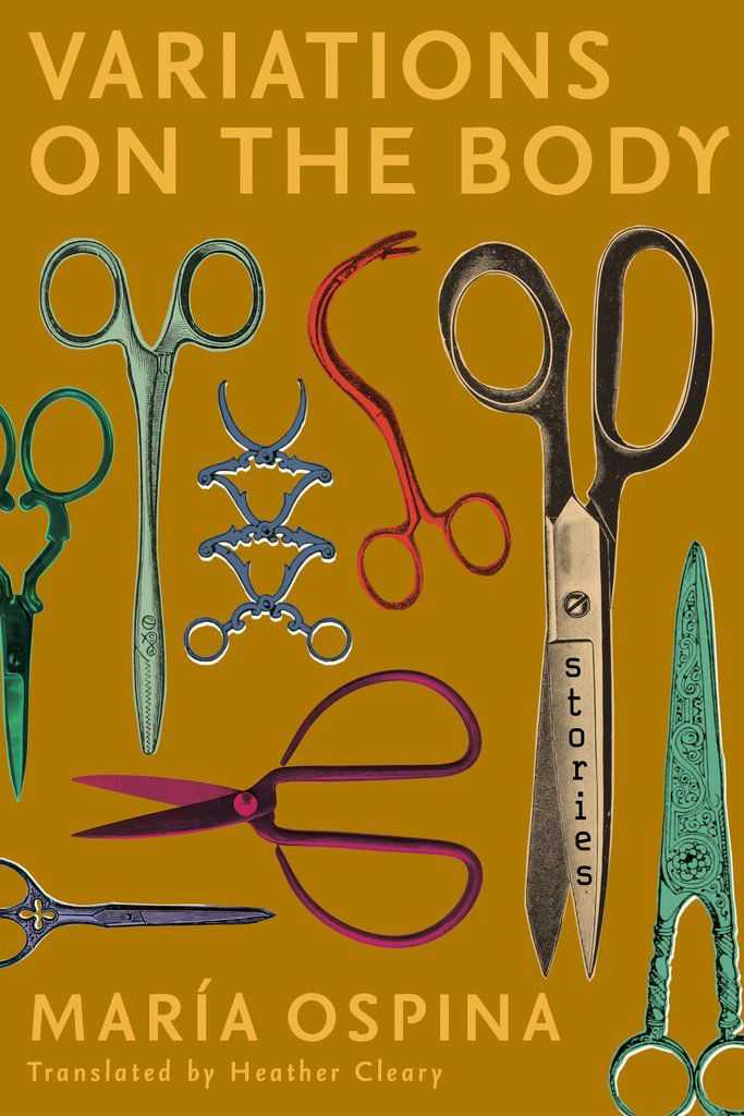 Variations on the Body by Maria Ospina, translated by Heather Cleary