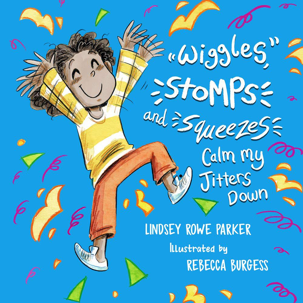 Wiggles, Stomps and Squeezes Calm My Jitters Down