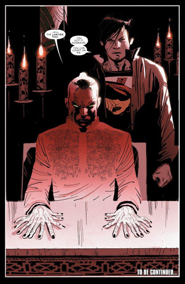 """A splash page from Daredevil #1 (2016). Tenfingers is seated with his hands splayed on the table in front of him. He has 10 fingers on each hand. His eyes glow a malevolent green. Sam stands behind him. The scene is lit by candles and an eerie red light.  Tenfingers: """"-- kill the lawyer, too.""""  Sam: """"You got it, Bossman. You can count on me."""""""