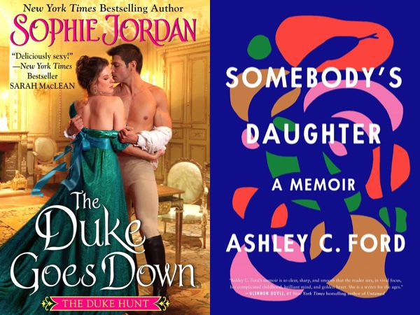 cover images of The Duke Goes Down by Sophie Jordan and Somebody's Daughter by Ashley C. Ford