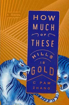 How Much of These Hills is Gold by C Pam Zhang book cover